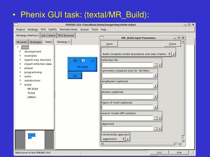 Phenix GUI task: (textal/MR_Build):