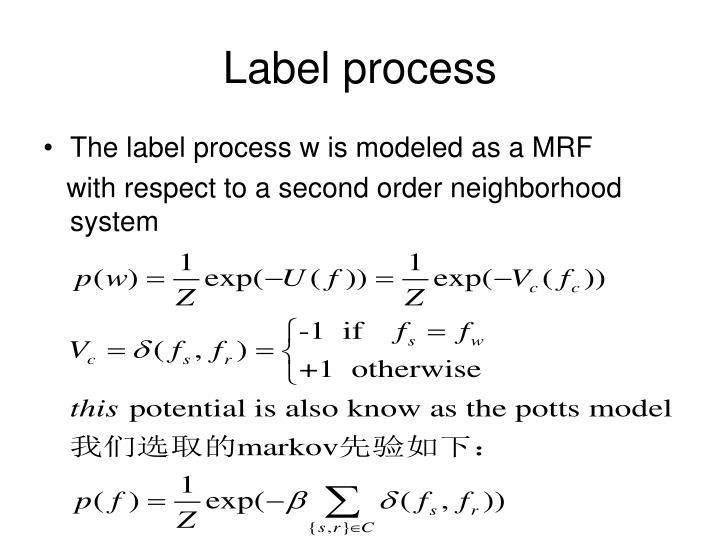 Label process