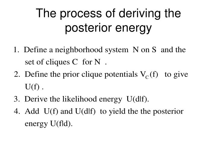 The process of deriving the posterior energy