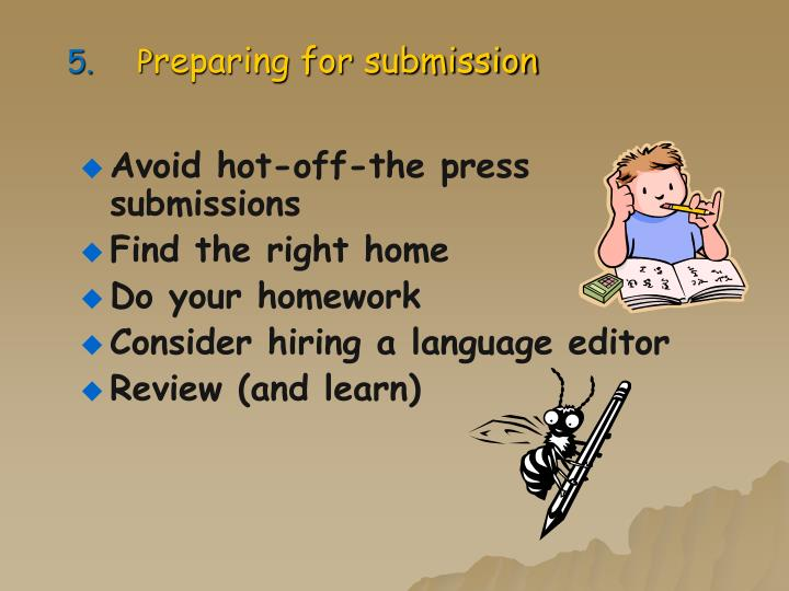 Avoid hot-off-the press submissions