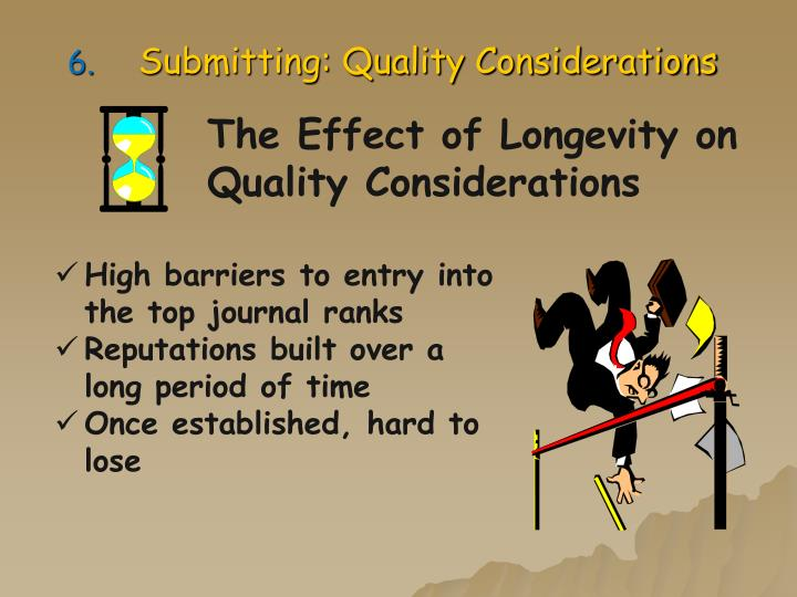 The Effect of Longevity on Quality Considerations