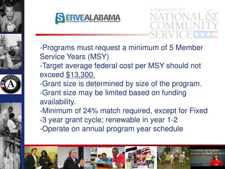 -Programs must request a minimum of 5 Member Service Years (MSY)