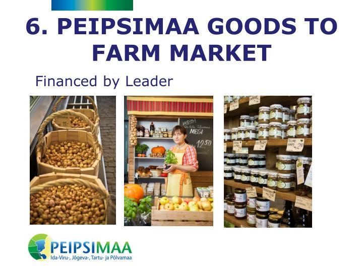 6. PEIPSIMAA GOODS TO FARM MARKET