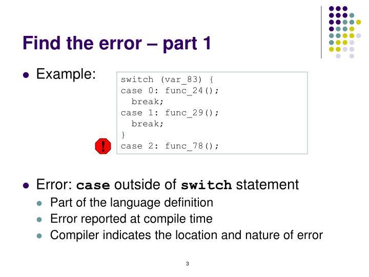 Find the error – part 1