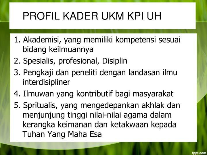 PROFIL KADER UKM KPI UH