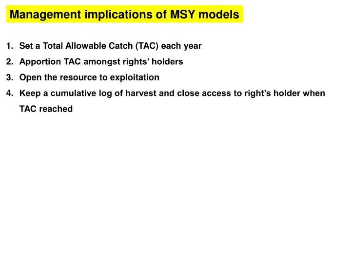 Management implications of MSY models