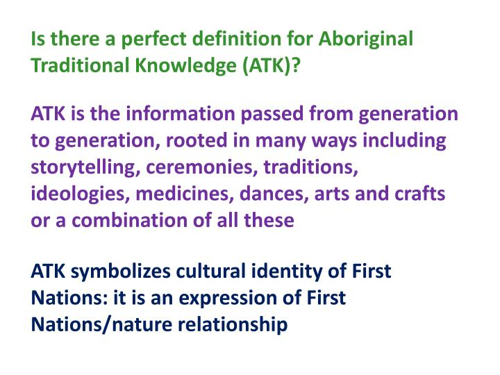 Is there a perfect definition for Aboriginal Traditional Knowledge (ATK)?