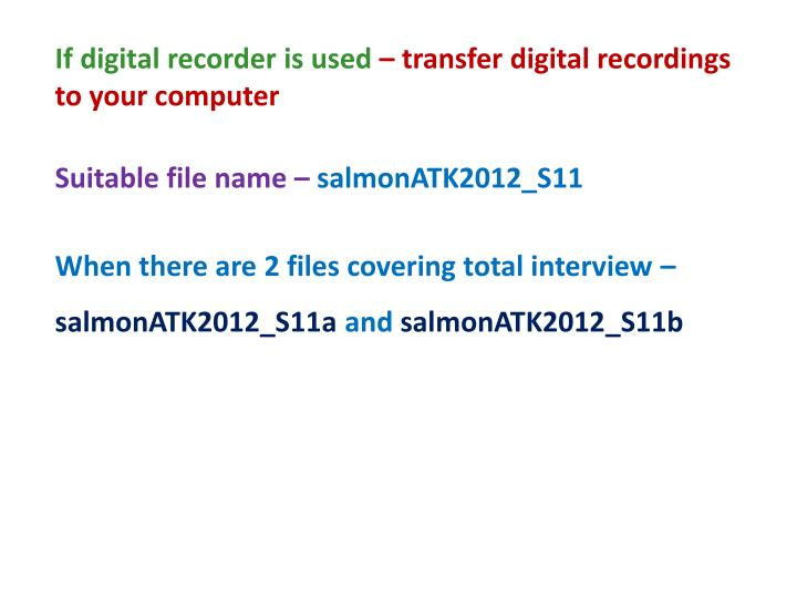 If digital recorder is used