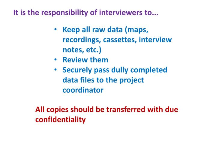 It is the responsibility of interviewers to...