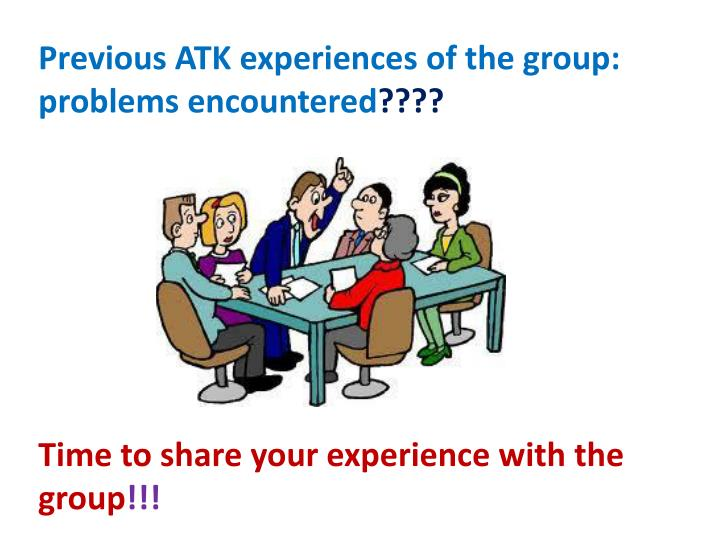 Previous ATK experiences of the group: problems encountered