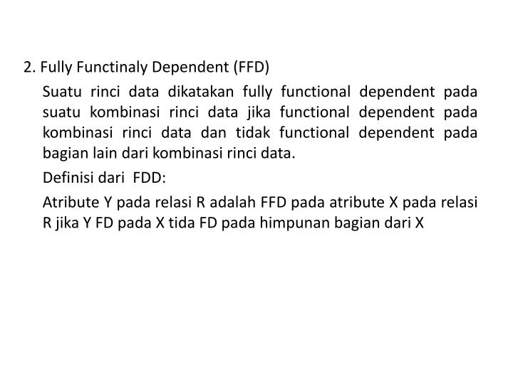 2. Fully Functinaly Dependent (FFD)