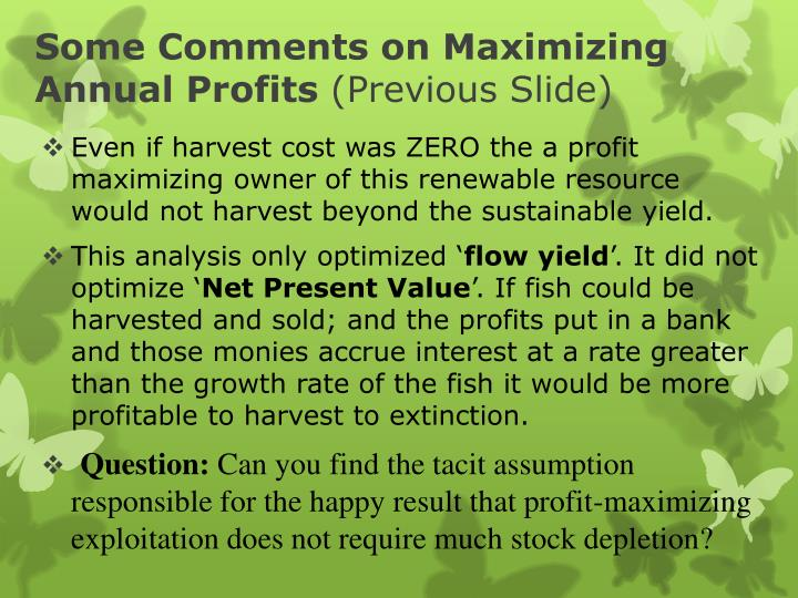 Some Comments on Maximizing Annual Profits