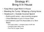 strategy 1 bring it in house