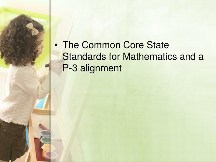 The Common Core State Standards for Mathematics and a P-3 alignment