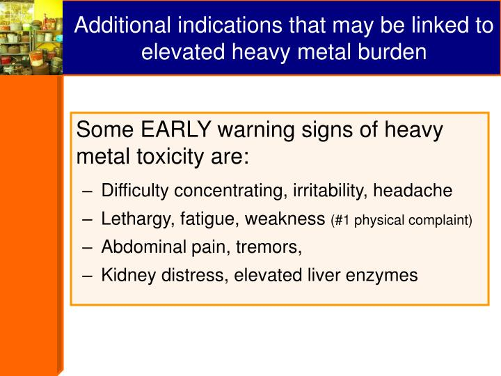 Additional indications that may be linked to elevated heavy metal burden