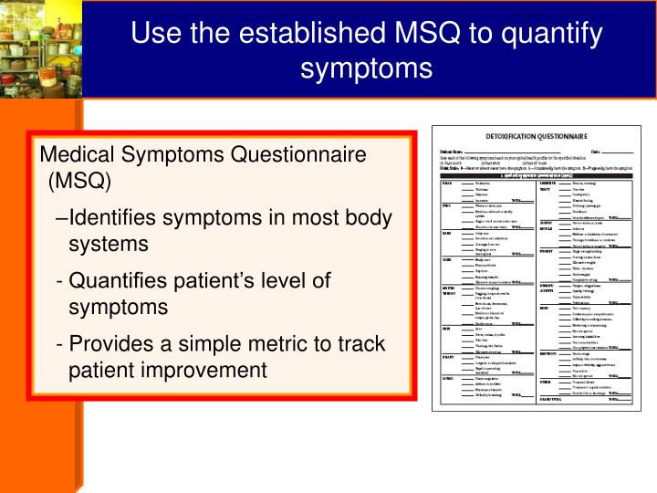 Use the established MSQ to quantify symptoms