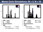 monte carlo simulations m 3 n 16