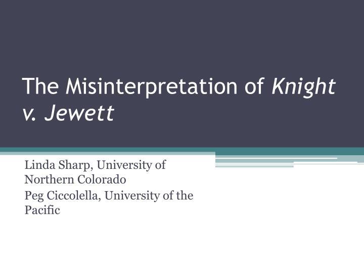 the misinterpretation of knight v jewett