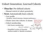 cohort generation learned cohorts