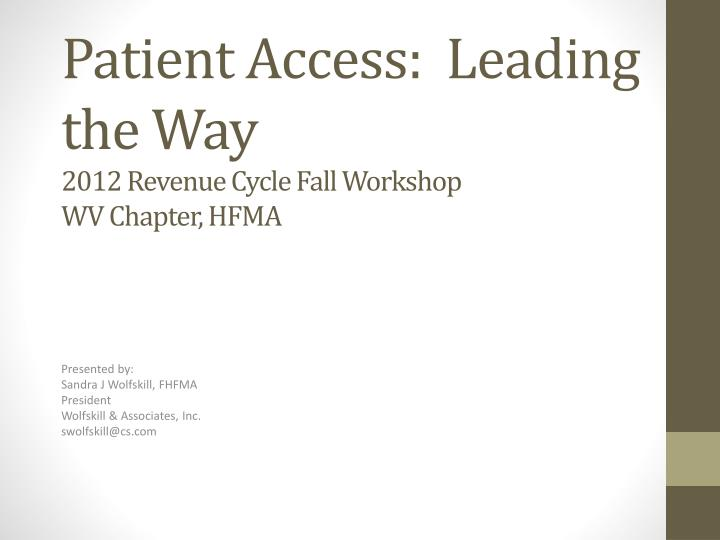 Patient access leading the way 2012 revenue cycle fall workshop wv chapter hfma