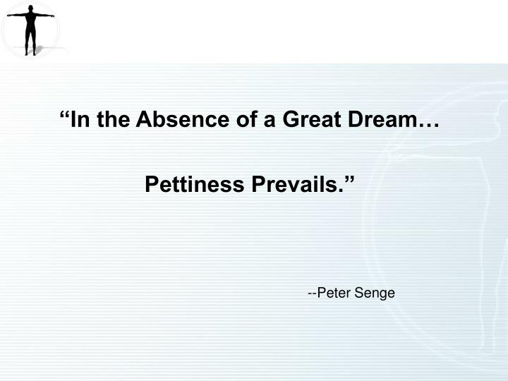 """In the Absence of a Great Dream…"