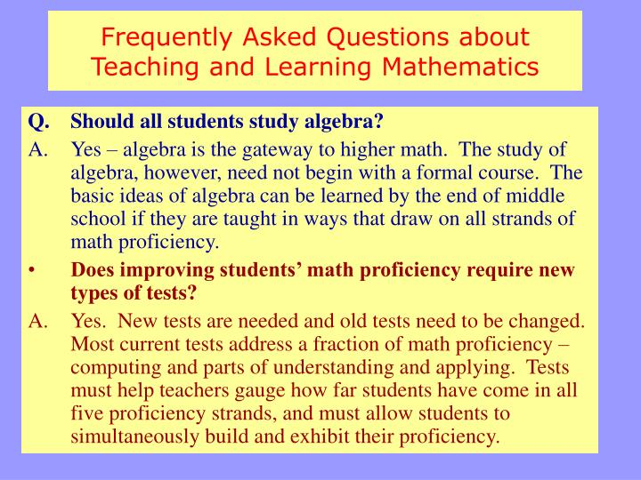 Frequently Asked Questions about Teaching and Learning Mathematics