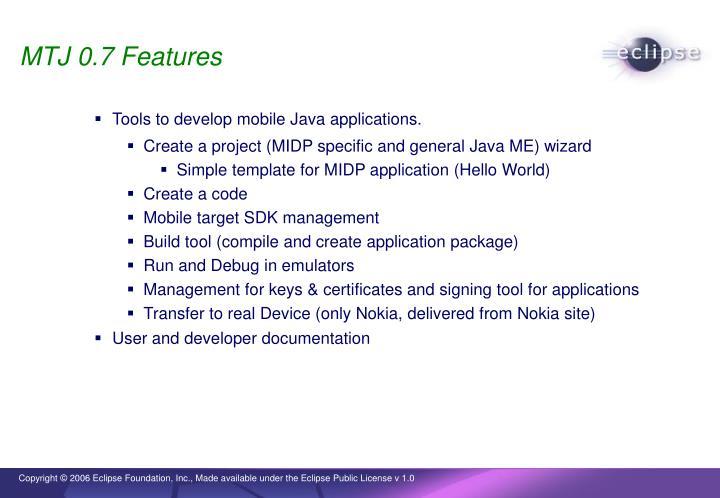 MTJ 0.7 Features