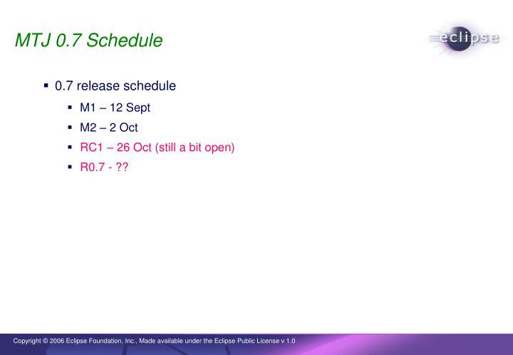 MTJ 0.7 Schedule