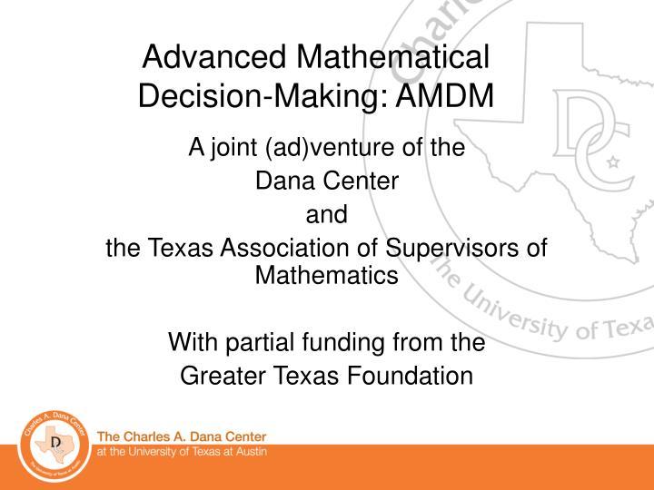 Advanced Mathematical Decision-Making: AMDM
