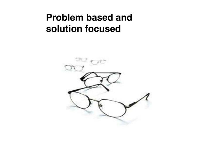 Problem based and