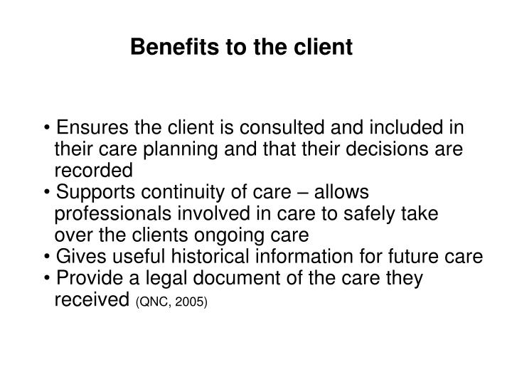 Benefits to the client