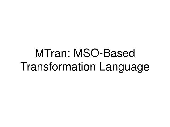 MTran: MSO-Based Transformation Language