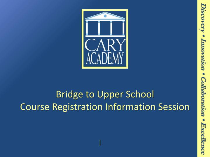 bridge to upper school course registration information session