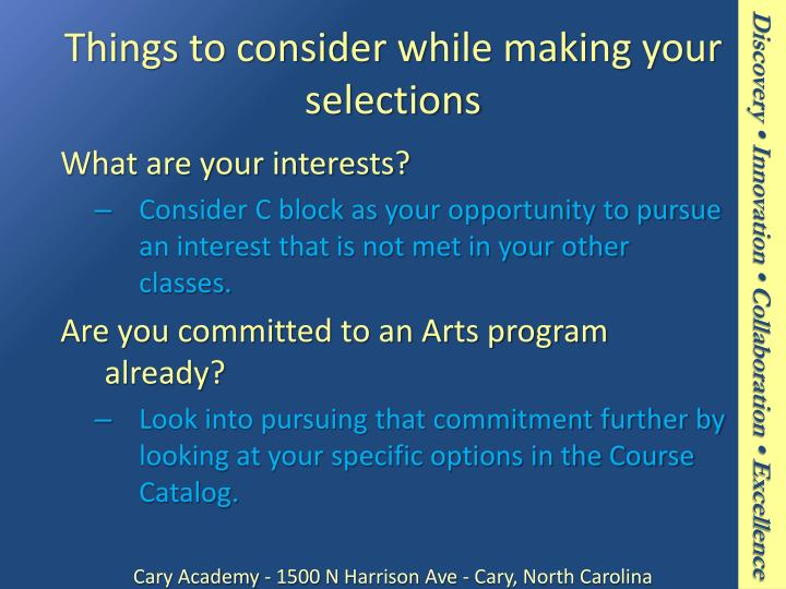 Things to consider while making your selections