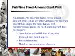 full time fixed amount grant pilot