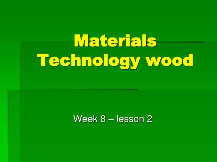 materials technology wood
