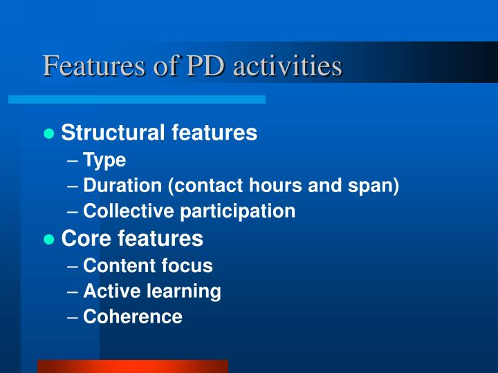 Features of PD activities