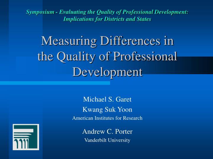 Symposium - Evaluating the Quality of Professional Development: