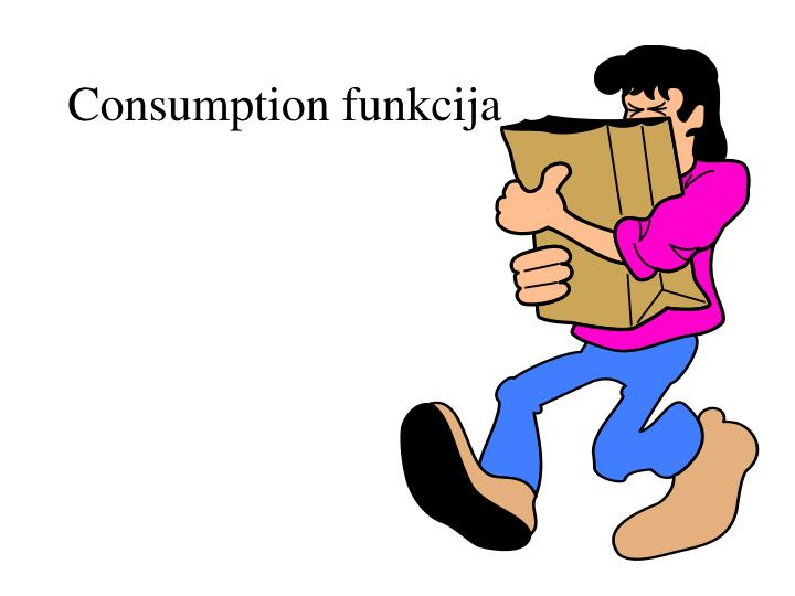 Consumption funkcija