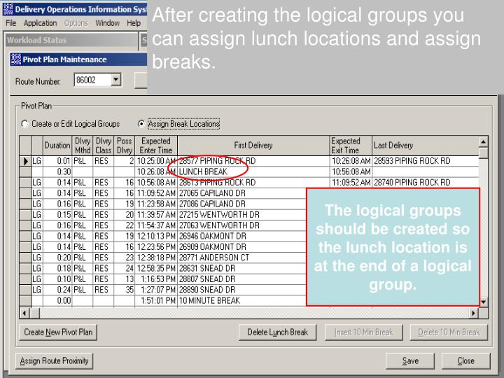 After creating the logical groups you can assign lunch locations and assign breaks.