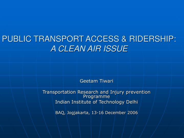 PUBLIC TRANSPORT ACCESS & RIDERSHIP: