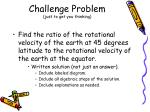 challenge problem just to get you thinking