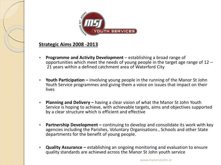 Strategic Aims 2008 -2013