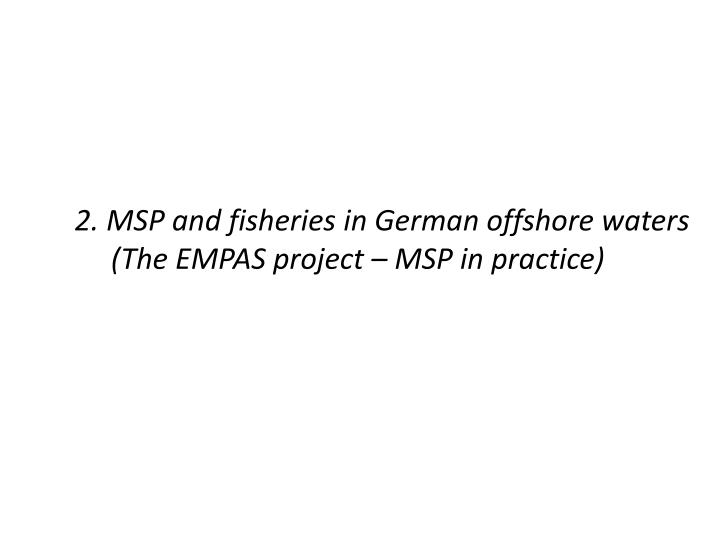 2. MSP and fisheries in German offshore waters