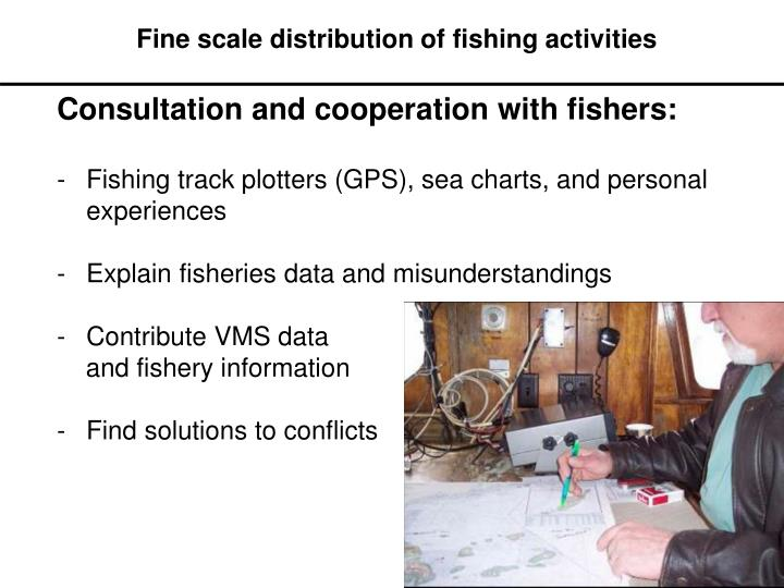Fine scale distribution of fishing activities