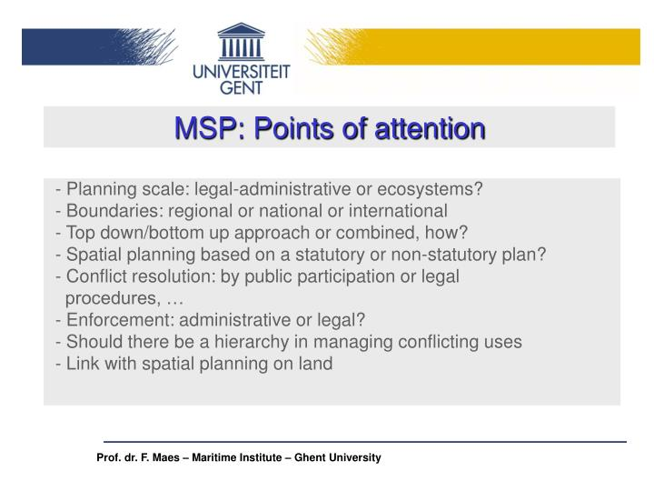 MSP: Points of attention