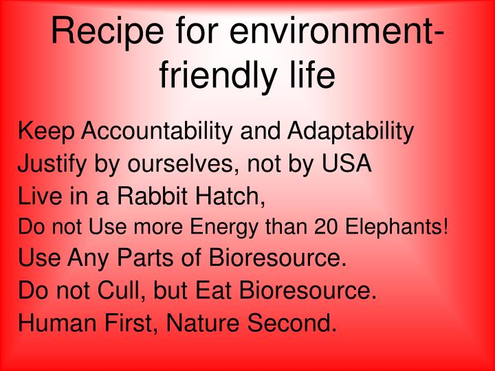 Recipe for environment-friendly life
