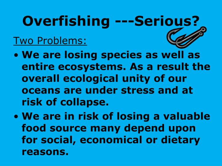 Overfishing ---Serious?