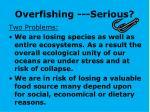 overfishing serious