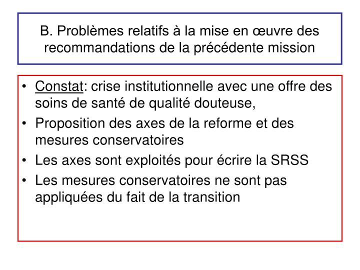 B. Problèmes relatifs à la mise en œuvre des recommandations de la précédente mission